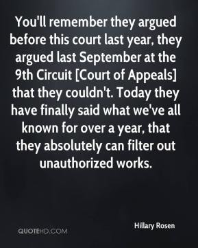 You'll remember they argued before this court last year, they argued last September at the 9th Circuit [Court of Appeals] that they couldn't. Today they have finally said what we've all known for over a year, that they absolutely can filter out unauthorized works.