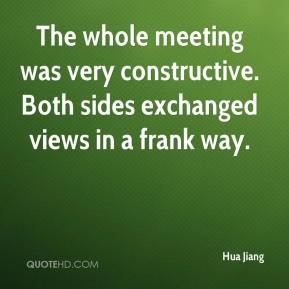 Hua Jiang - The whole meeting was very constructive. Both sides exchanged views in a frank way.
