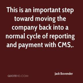 Jack Bovender - This is an important step toward moving the company back into a normal cycle of reporting and payment with CMS.