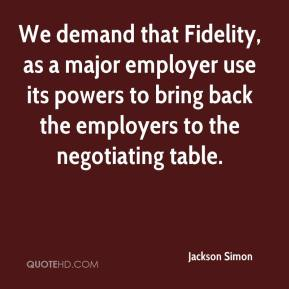 Jackson Simon - We demand that Fidelity, as a major employer use its powers to bring back the employers to the negotiating table.