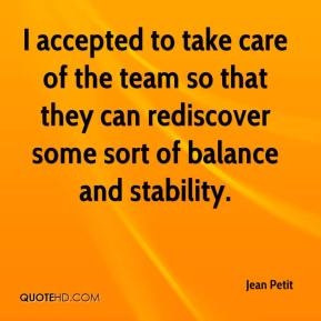 Jean Petit  - I accepted to take care of the team so that they can rediscover some sort of balance and stability.