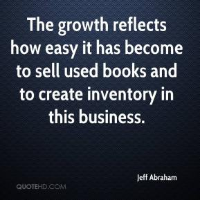 Jeff Abraham  - The growth reflects how easy it has become to sell used books and to create inventory in this business.