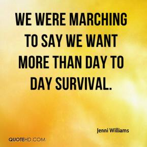 Jenni Williams  - We were marching to say we want more than day to day survival.