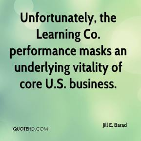 Jill E. Barad  - Unfortunately, the Learning Co. performance masks an underlying vitality of core U.S. business.