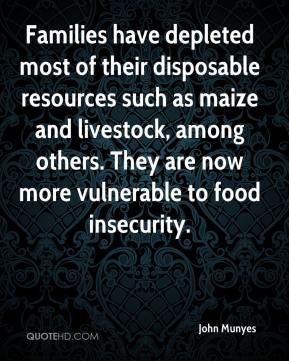 Families have depleted most of their disposable resources such as maize and livestock, among others. They are now more vulnerable to food insecurity.
