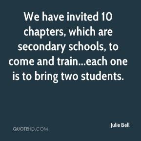 We have invited 10 chapters, which are secondary schools, to come and train...each one is to bring two students.