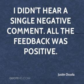 I didn't hear a single negative comment. All the feedback was positive.