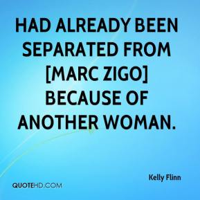 Kelly Flinn  - had already been separated from [Marc Zigo] because of another woman.