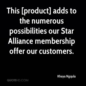 Khaya Ngqula  - This [product] adds to the numerous possibilities our Star Alliance membership offer our customers.