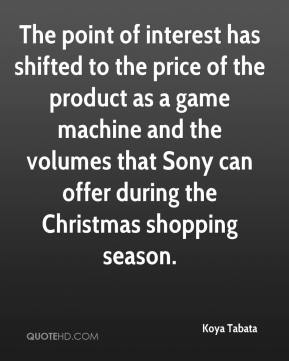 Koya Tabata  - The point of interest has shifted to the price of the product as a game machine and the volumes that Sony can offer during the Christmas shopping season.