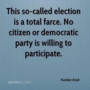 Kundan Aryal  - This so-called election is a total farce. No citizen or democratic party is willing to participate.