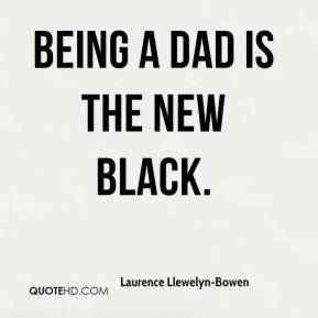 Being a Dad is the new black.
