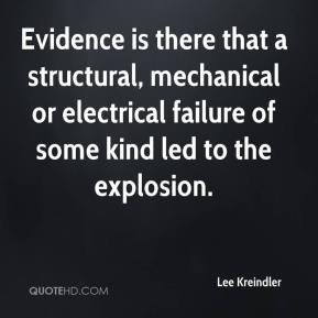 Lee Kreindler  - Evidence is there that a structural, mechanical or electrical failure of some kind led to the explosion.