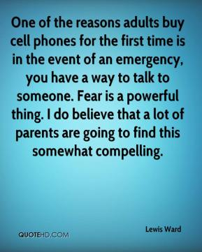 One of the reasons adults buy cell phones for the first time is in the event of an emergency, you have a way to talk to someone. Fear is a powerful thing. I do believe that a lot of parents are going to find this somewhat compelling.