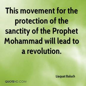Liaquat Baluch  - This movement for the protection of the sanctity of the Prophet Mohammad will lead to a revolution.