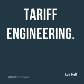 Lois Huff  - tariff engineering.