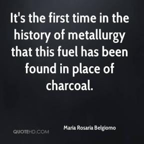 Maria Rosaria Belgiorno  - It's the first time in the history of metallurgy that this fuel has been found in place of charcoal.