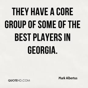 Mark Albertus  - They have a core group of some of the best players in Georgia.