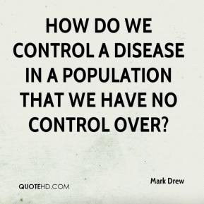 Mark Drew  - How do we control a disease in a population that we have no control over?