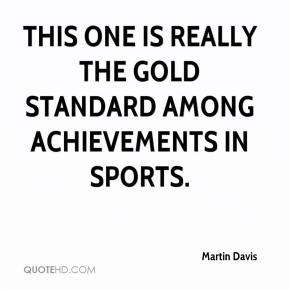 This one is really the gold standard among achievements in sports.