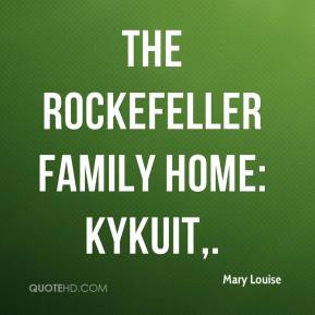 Mary Louise  - The Rockefeller Family Home: Kykuit.