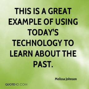 Melissa Johnson  - This is a great example of using today's technology to learn about the past.