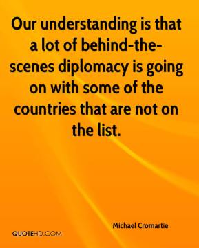 Our understanding is that a lot of behind-the-scenes diplomacy is going on with some of the countries that are not on the list.