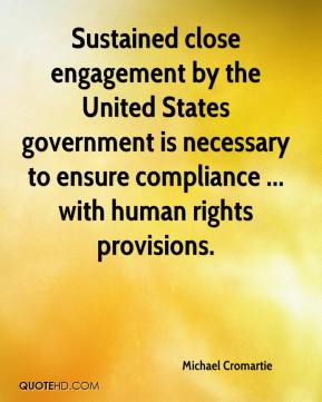 Michael Cromartie  - Sustained close engagement by the United States government is necessary to ensure compliance ... with human rights provisions.