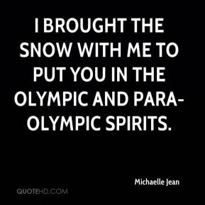 I brought the snow with me to put you in the Olympic and Para-Olympic spirits.