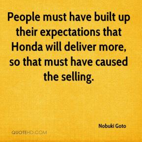 Nobuki Goto  - People must have built up their expectations that Honda will deliver more, so that must have caused the selling.