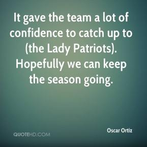 It gave the team a lot of confidence to catch up to (the Lady Patriots). Hopefully we can keep the season going.