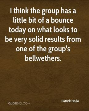 Patrick Hojlo  - I think the group has a little bit of a bounce today on what looks to be very solid results from one of the group's bellwethers.