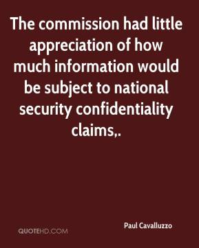Paul Cavalluzzo  - The commission had little appreciation of how much information would be subject to national security confidentiality claims.