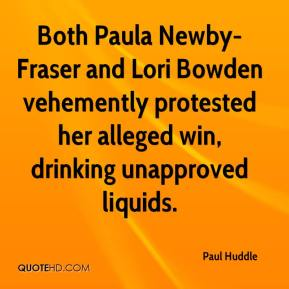 Paul Huddle  - Both Paula Newby-Fraser and Lori Bowden vehemently protested her alleged win, drinking unapproved liquids.