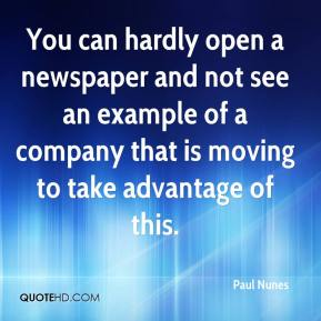 Paul Nunes  - You can hardly open a newspaper and not see an example of a company that is moving to take advantage of this.