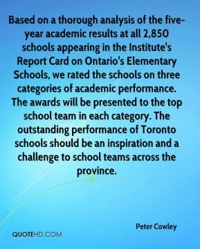 Based on a thorough analysis of the five-year academic results at all 2,850 schools appearing in the Institute's Report Card on Ontario's Elementary Schools, we rated the schools on three categories of academic performance. The awards will be presented to the top school team in each category. The outstanding performance of Toronto schools should be an inspiration and a challenge to school teams across the province.