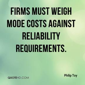 Philip Toy  - Firms must weigh mode costs against reliability requirements.