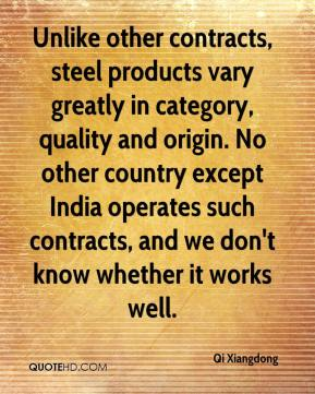 Unlike other contracts, steel products vary greatly in category, quality and origin. No other country except India operates such contracts, and we don't know whether it works well.