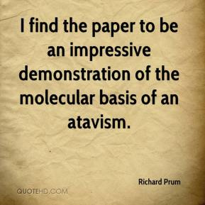 Richard Prum  - I find the paper to be an impressive demonstration of the molecular basis of an atavism.