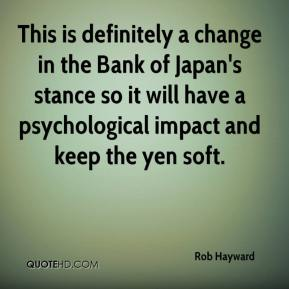 Rob Hayward  - This is definitely a change in the Bank of Japan's stance so it will have a psychological impact and keep the yen soft.