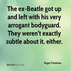 Roger Friedman  - The ex-Beatle got up and left with his very arrogant bodyguard. They weren't exactly subtle about it, either.