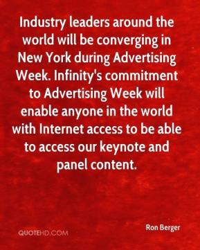 Ron Berger  - Industry leaders around the world will be converging in New York during Advertising Week. Infinity's commitment to Advertising Week will enable anyone in the world with Internet access to be able to access our keynote and panel content.