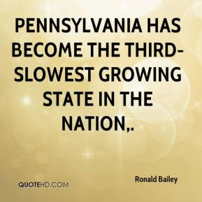 Ronald Bailey  - Pennsylvania has become the third-slowest growing state in the nation.