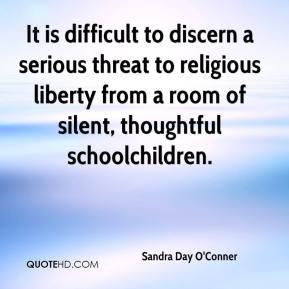It is difficult to discern a serious threat to religious liberty from a room of silent, thoughtful schoolchildren.