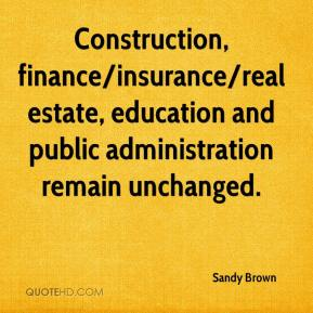 Sandy Brown  - Construction, finance/insurance/real estate, education and public administration remain unchanged.