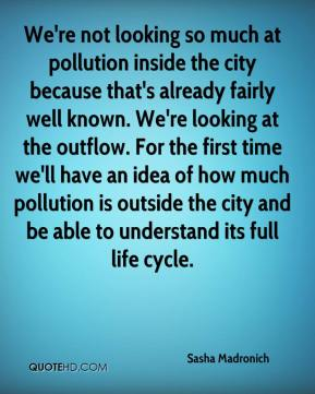 Sasha Madronich  - We're not looking so much at pollution inside the city because that's already fairly well known. We're looking at the outflow. For the first time we'll have an idea of how much pollution is outside the city and be able to understand its full life cycle.