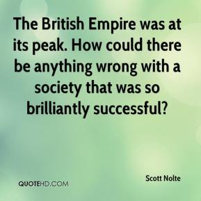Scott Nolte  - The British Empire was at its peak. How could there be anything wrong with a society that was so brilliantly successful?