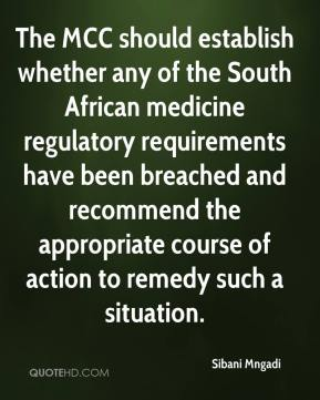 Sibani Mngadi  - The MCC should establish whether any of the South African medicine regulatory requirements have been breached and recommend the appropriate course of action to remedy such a situation.