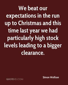 Simon Wolfson  - We beat our expectations in the run up to Christmas and this time last year we had particularly high stock levels leading to a bigger clearance.