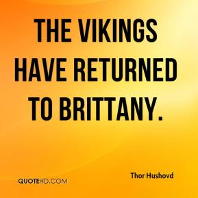 The Vikings have returned to Brittany.